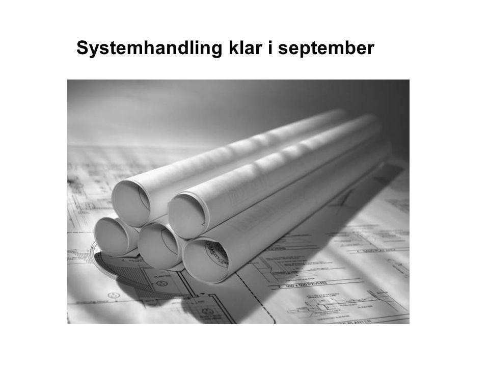 Systemhandling klar i september