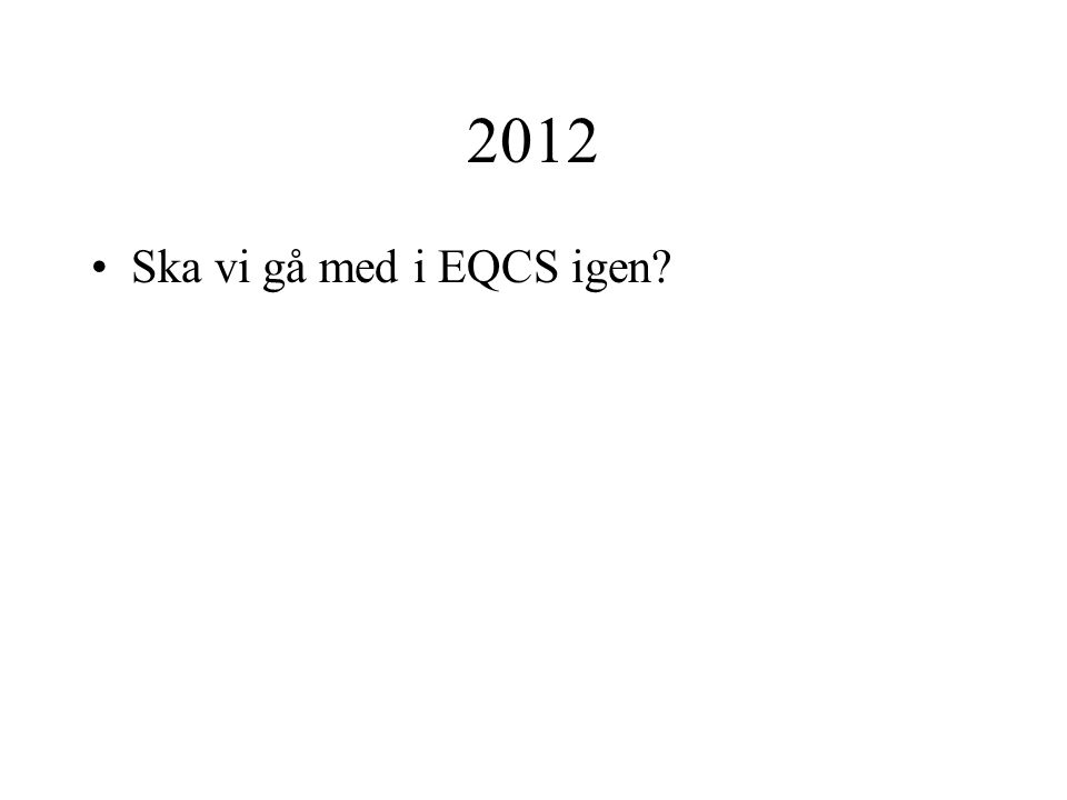 2012 Ska vi gå med i EQCS igen?