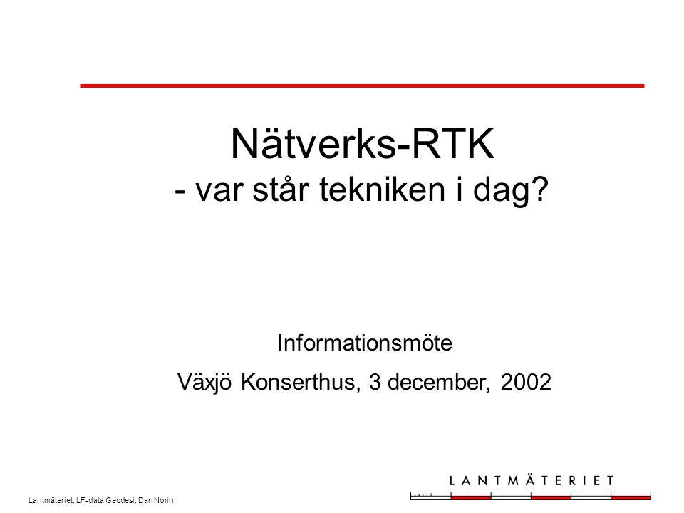 Lantmäteriet, LF-data Geodesi, Dan Norin Nätverks-RTK