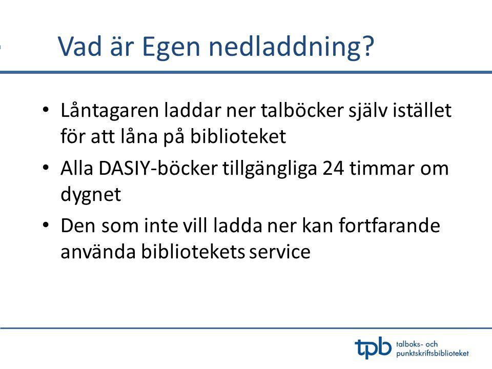 Bakgrunden Högskolebibliotek har kunnat ladda ner från TPB:s digitala bibliotek sedan 2003 Från och med 2005 fick alla bibliotek möjlighet att söka talbokstillstånd för att kunna ladda ner talböcker Under 2009 började högskolebiblioteken att registrera låntagare för Egen nedladdning Projekt Låna, Ladda, Lyssna lanserade Egen nedladdning på ett antal folkbibliotek i Västra Götalandsregionen under 2009 Under 2011 lanserades tjänsten för folkbiblioteken