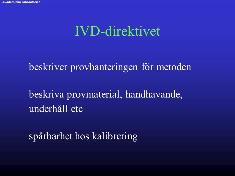 IVD-direktivet beskriver provhanteringen för metoden beskriva provmaterial, handhavande, underhåll etc spårbarhet hos kalibrering Akademiska laborator