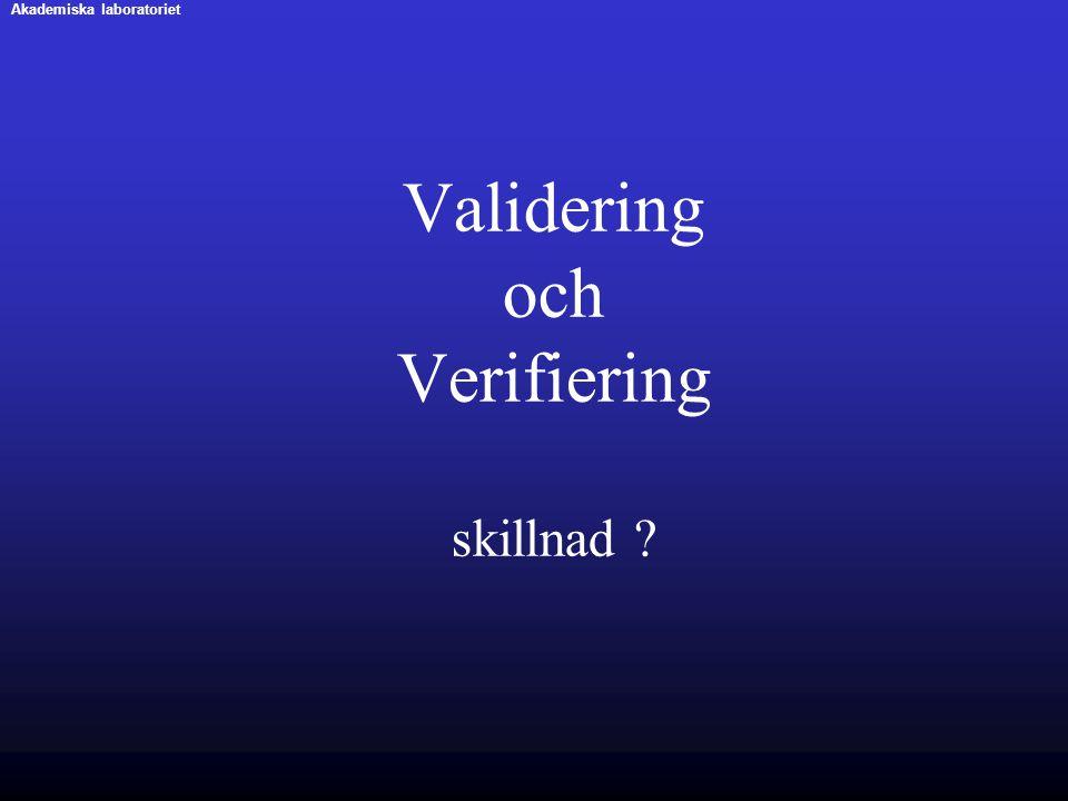 Validering och Verifiering skillnad ? Akademiska laboratoriet