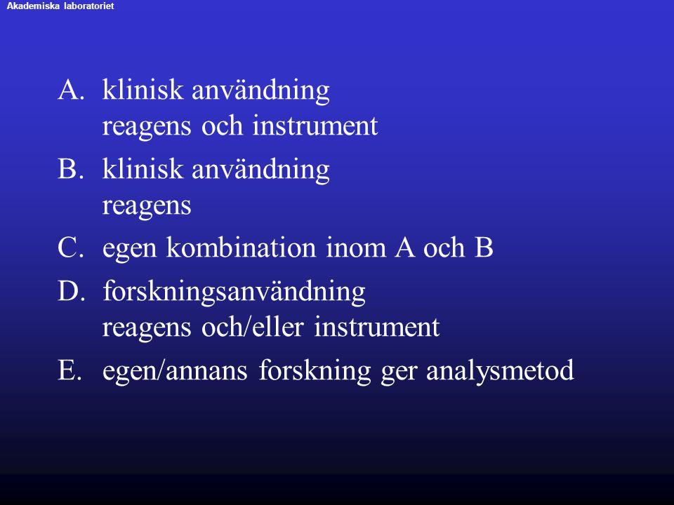 A.klinisk användning reagens och instrument B.klinisk användning reagens C.egen kombination inom A och B D.forskningsanvändning reagens och/eller inst