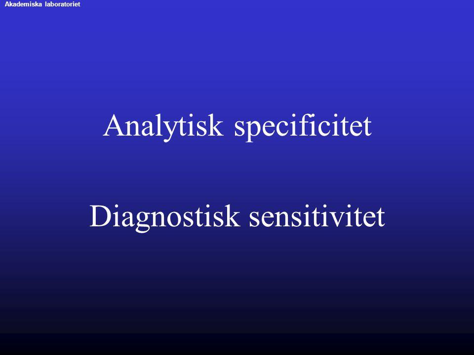Analytisk specificitet Diagnostisk sensitivitet Akademiska laboratoriet