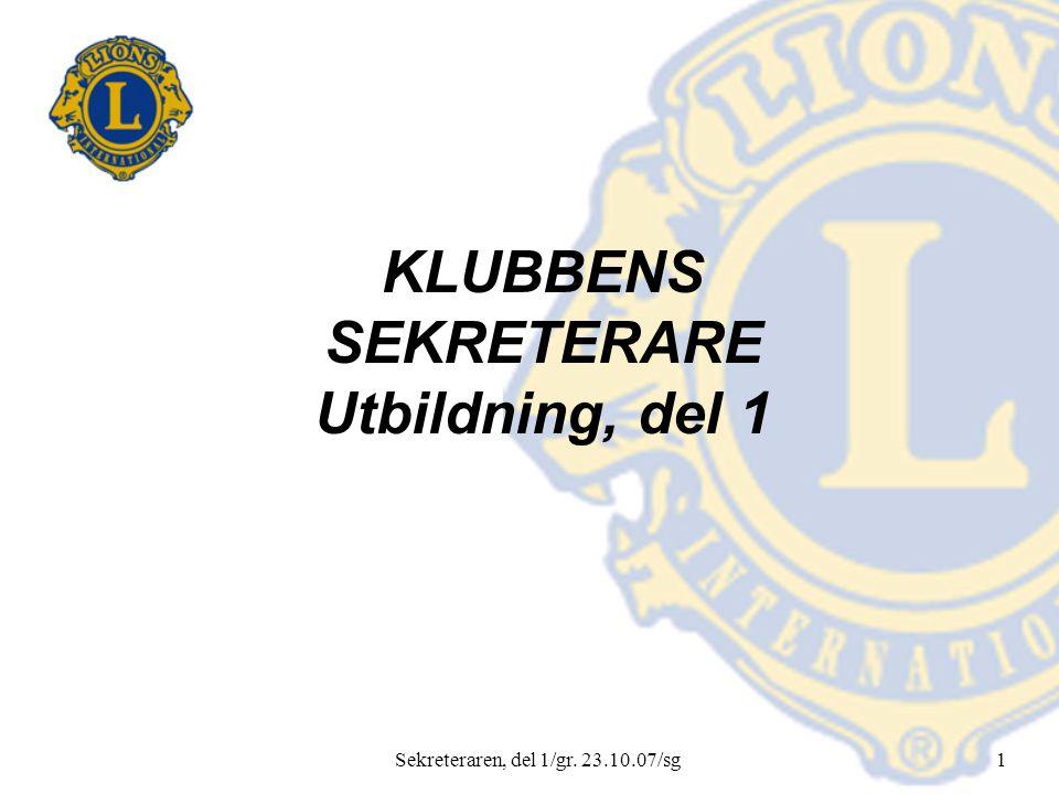 Sekreteraren, del 1/gr. 23.10.07/sg1 KLUBBENS SEKRETERARE Utbildning, del 1