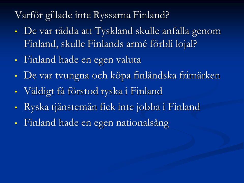 Varför gillade inte Ryssarna Finland.