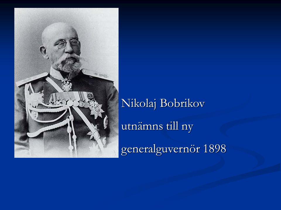 Nikolaj Bobrikov utnämns till ny generalguvernör 1898