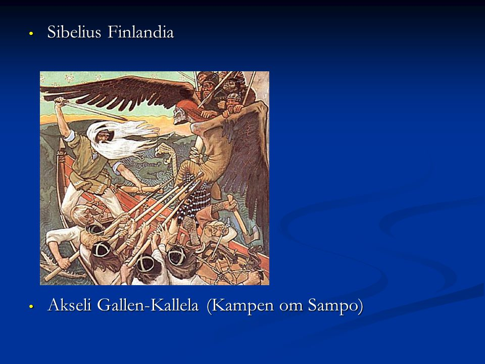 Sibelius Finlandia Sibelius Finlandia Akseli Gallen-Kallela (Kampen om Sampo)  Akseli Gallen-Kallela (Kampen om Sampo) 