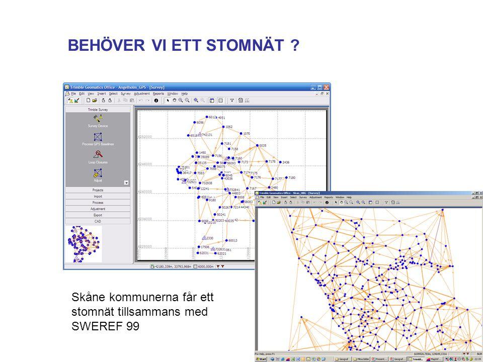 BEHÖVER VI ETT STOMNÄT ? Skåne kommunerna får ett stomnät tillsammans med SWEREF 99