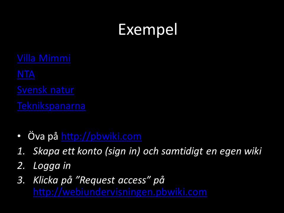Exempel Villa Mimmi NTA Svensk natur Teknikspanarna Öva på http://pbwiki.comhttp://pbwiki.com 1.Skapa ett konto (sign in) och samtidigt en egen wiki 2