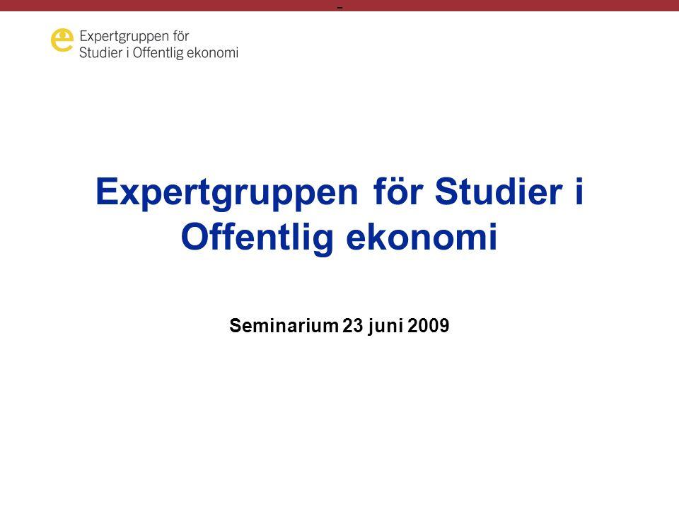 - Expertgruppen för Studier i Offentlig ekonomi Seminarium 23 juni 2009
