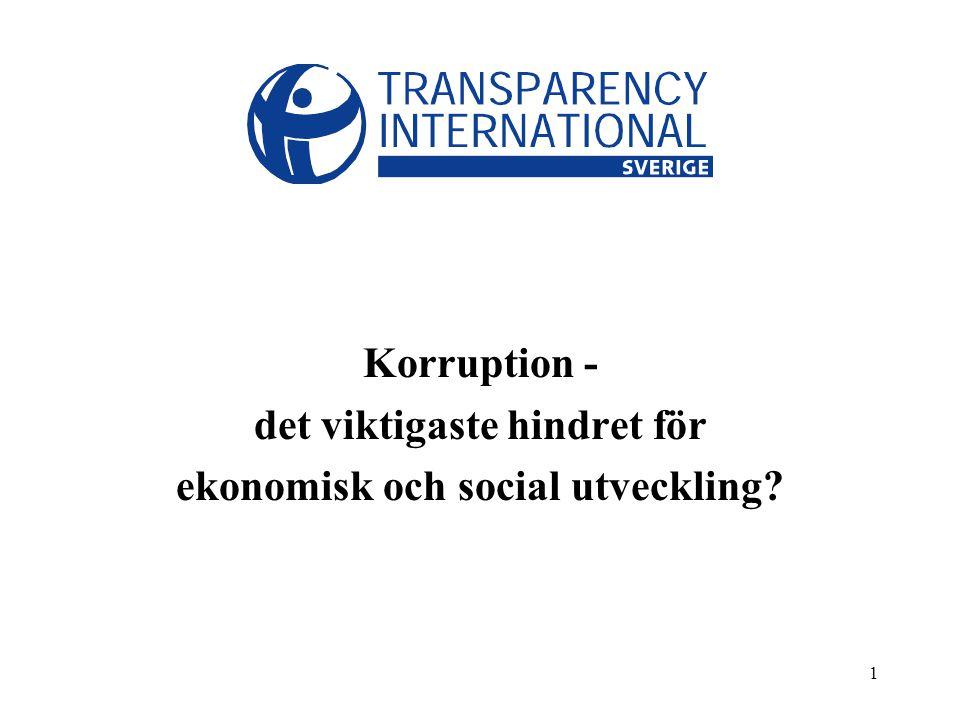 12 Strategier att bekämpa korruption Politiska och institutionella reformer: Förstärkning av rättsstaten, maktdelning, ökad öppenhet, fri press, professionalisering av förvaltningen, oberoende revision, reform av skatteväsende etc.