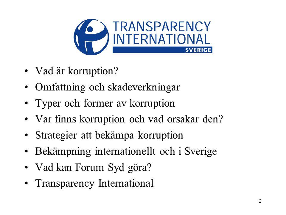 13 Strategier att bekämpa korruption Öppenhet och insyn överallt då korruption frodas i slutna rum.