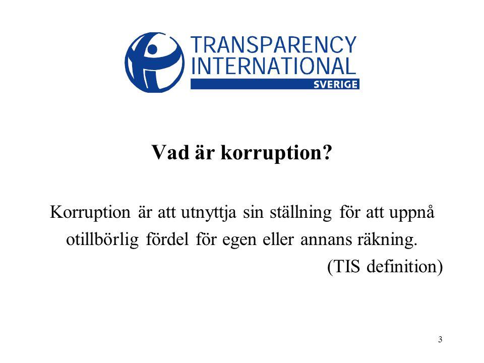 14 Korruptionsbekämpning internationellt OECD:s konvention om bekämpande av bestickning av utländska offentliga tjänstemän i internationella affärsförbindelser (Sverige,1999) EU:s korruptionsprotokoll (1996) och korruptionskonvention (1997) Europarådets konventioner mot korruption inkl.
