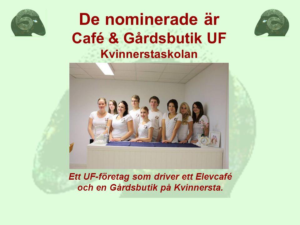 Ett UF-företag som driver ett Elevcafé och en Gårdsbutik på Kvinnersta.