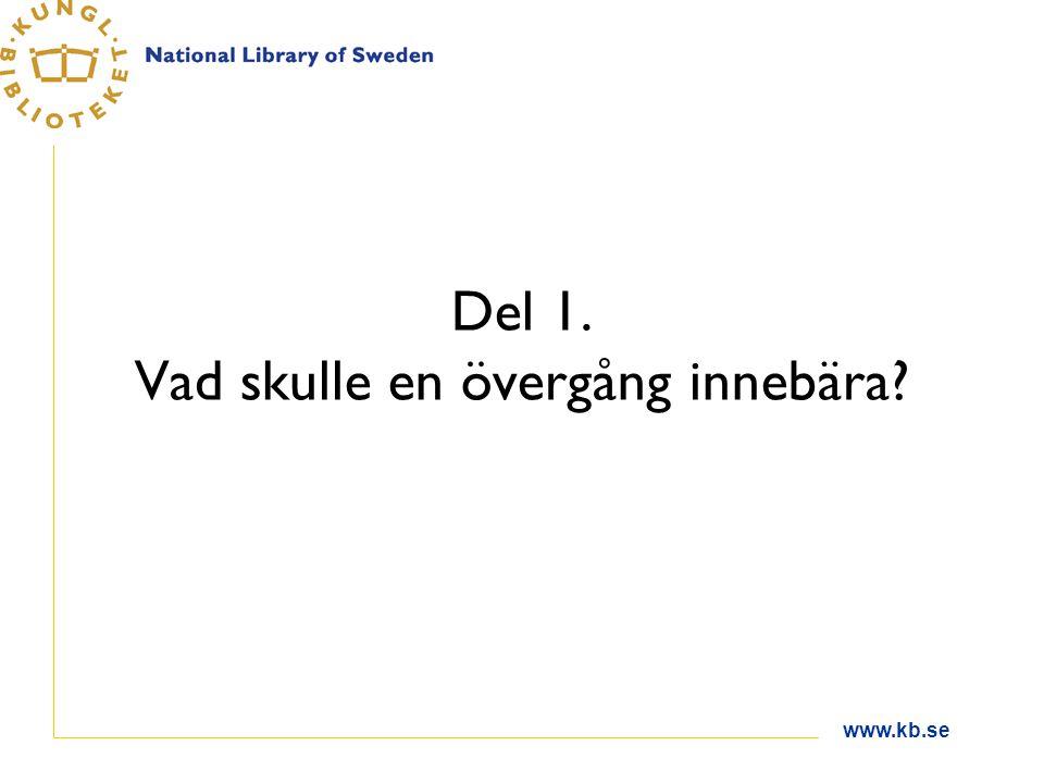www.kb.se Utbildning och annat Vid övergången och löpande.
