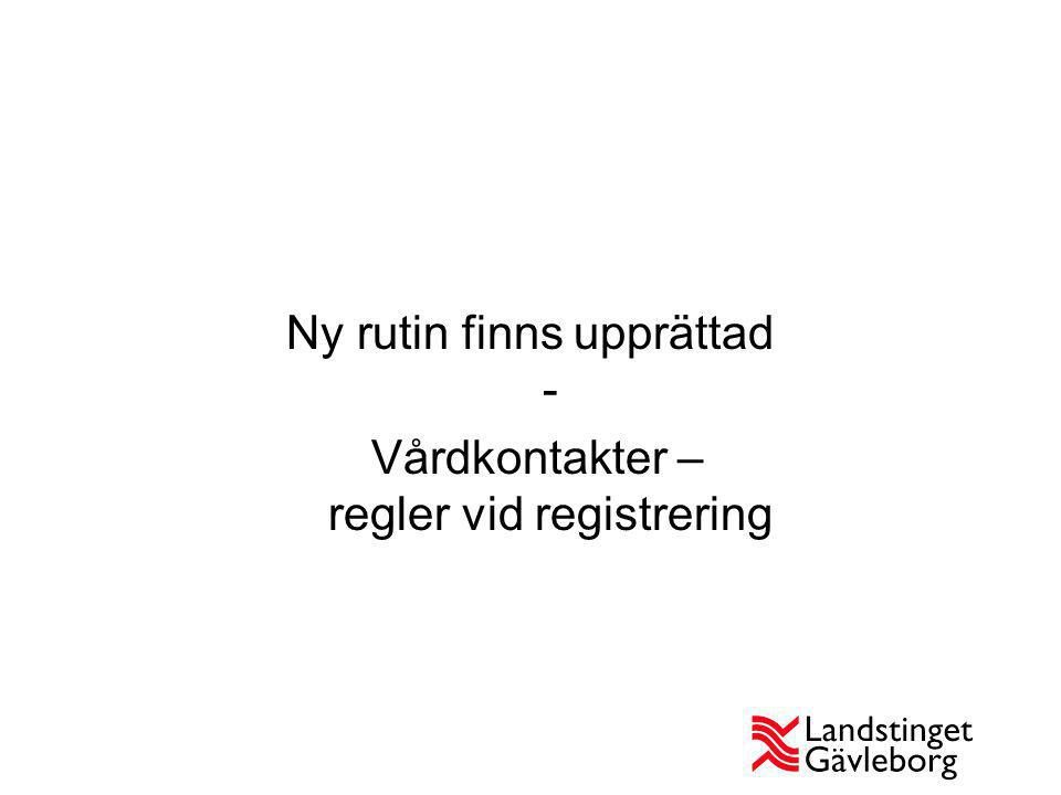 Ny rutin finns upprättad - Vårdkontakter – regler vid registrering