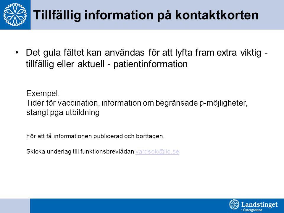 Tillfällig information på kontaktkorten Det gula fältet kan användas för att lyfta fram extra viktig - tillfällig eller aktuell - patientinformation E