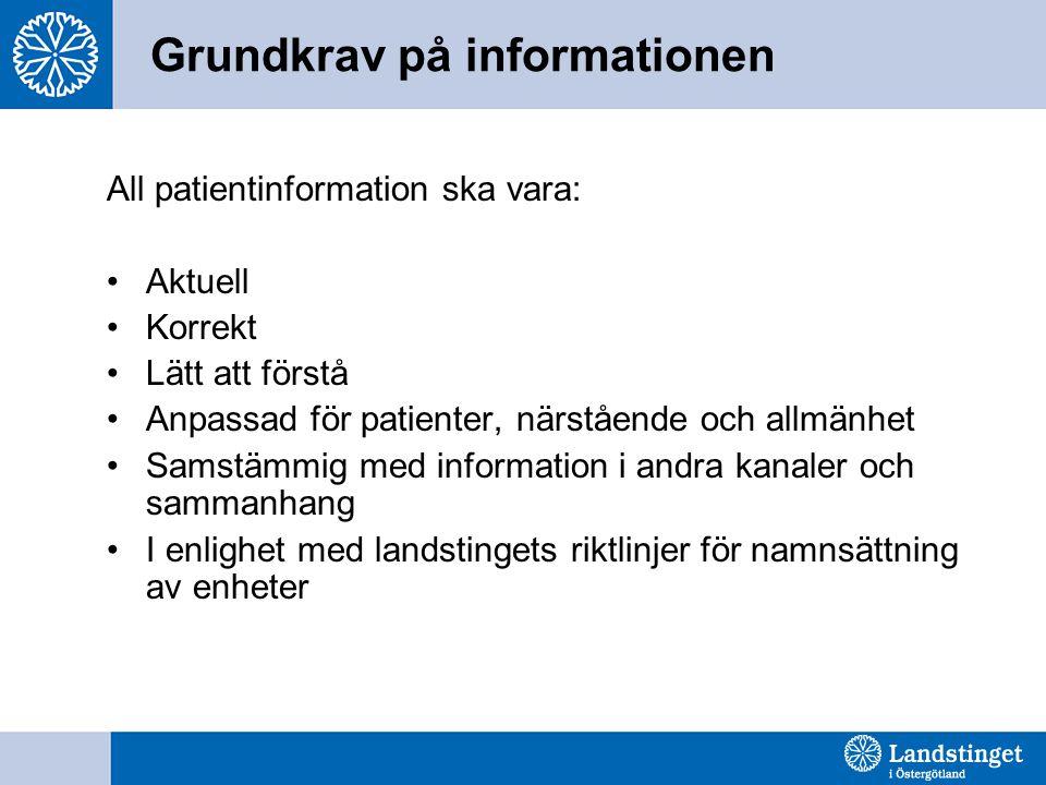 Grundkrav på informationen All patientinformation ska vara: Aktuell Korrekt Lätt att förstå Anpassad för patienter, närstående och allmänhet Samstämmi