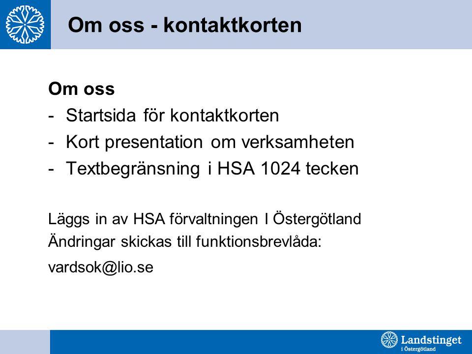 Om oss - kontaktkorten Om oss -Startsida för kontaktkorten -Kort presentation om verksamheten -Textbegränsning i HSA 1024 tecken Läggs in av HSA förva