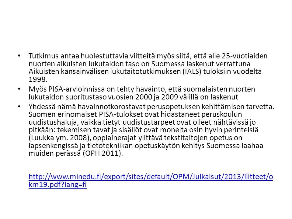 Tutkimus antaa huolestuttavia viitteitä myös siitä, että alle 25-vuotiaiden nuorten aikuisten lukutaidon taso on Suomessa laskenut verrattuna Aikuisten kansainvälisen lukutaitotutkimuksen (IALS) tuloksiin vuodelta 1998.
