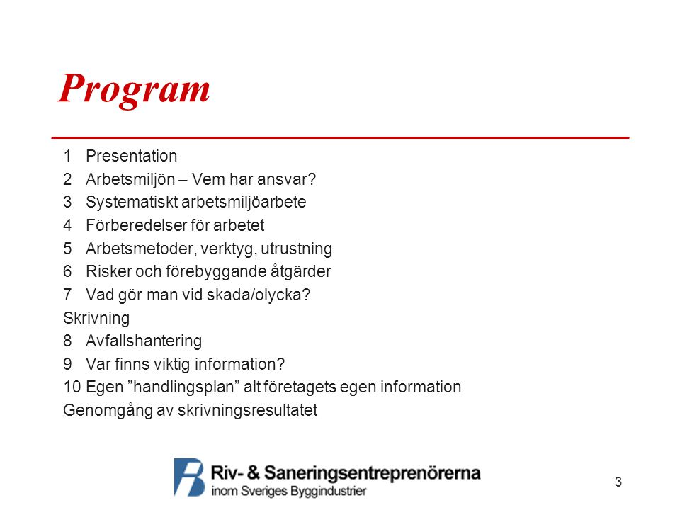 Program 1 Presentation 2 Arbetsmiljön – Vem har ansvar.
