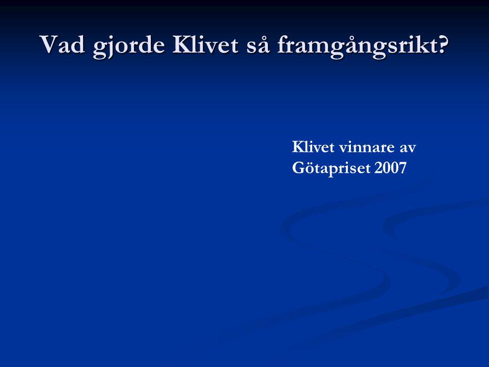 Klivet vinnare av Götapriset 2007 Vad gjorde Klivet så framgångsrikt