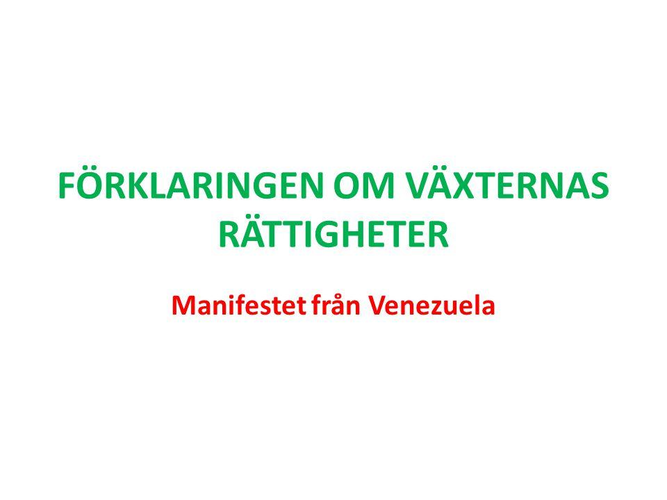 FÖRKLARINGEN OM VÄXTERNAS RÄTTIGHETER Manifestet från Venezuela