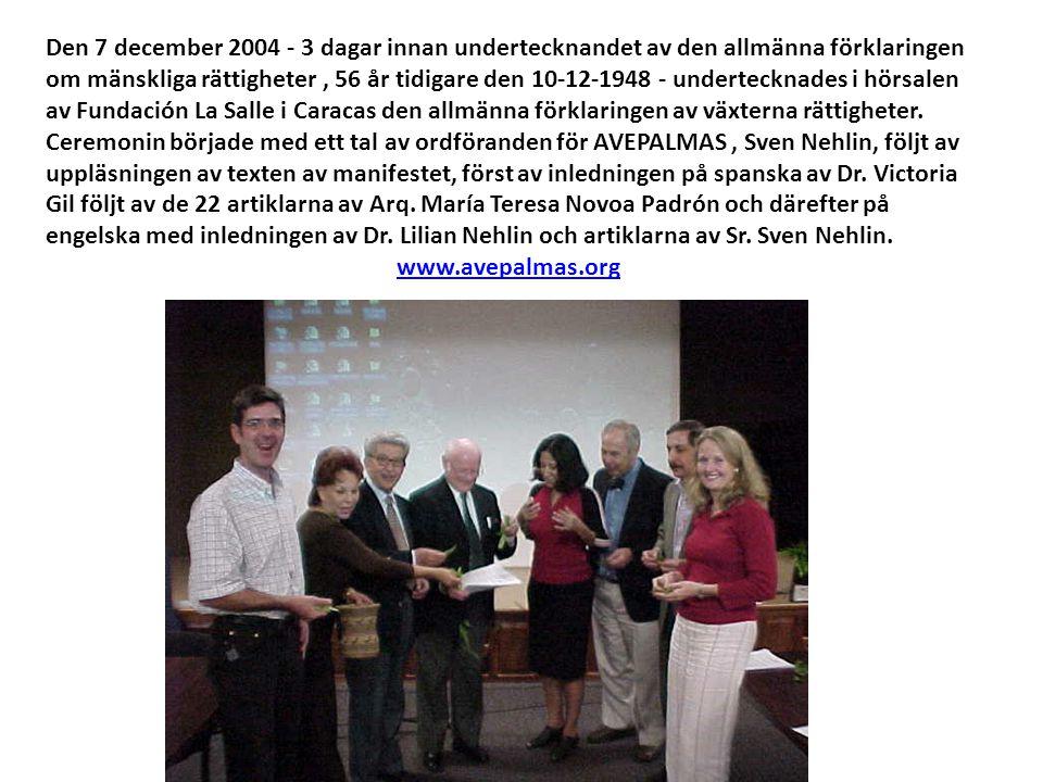 Den 7 december 2004 - 3 dagar innan undertecknandet av den allmänna förklaringen om mänskliga rättigheter, 56 år tidigare den 10-12-1948 - underteckna