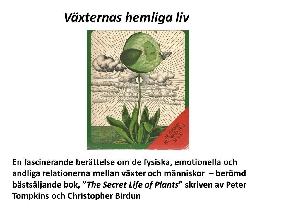 """En fascinerande berättelse om de fysiska, emotionella och andliga relationerna mellan växter och människor – berömd bästsäljande bok, """"The Secret Life"""
