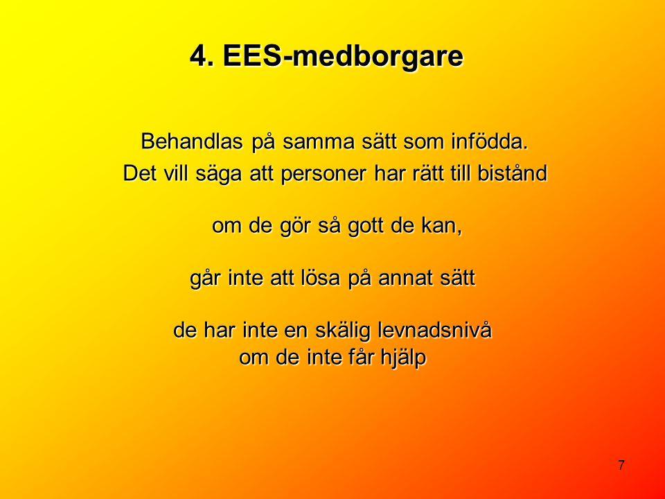 7 4.EES-medborgare Behandlas på samma sätt som infödda.