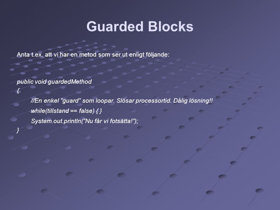Guarded Blocks Anta t.ex.