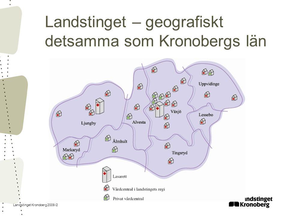 Landstinget Kronoberg 2009 /2 Landstinget – geografiskt detsamma som Kronobergs län