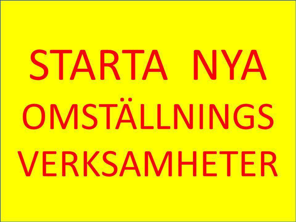 STARTA NYA OMSTÄLLNINGS VERKSAMHETER