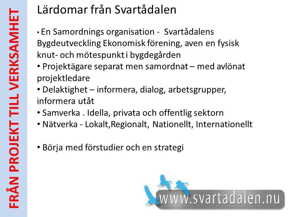 Lärdomar från Svartådalen En Samordnings organisation - Svartådalens Bygdeutveckling Ekonomisk förening, aven en fysisk knut- och mötespunkt i bygdegå