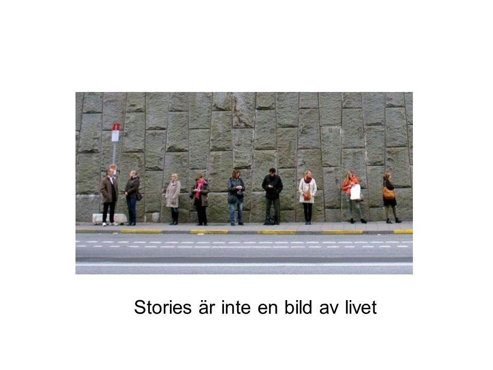 Stories är inte en bild av livet