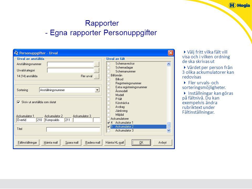Rapporter - Egna rapporter Personuppgifter  Välj fritt vilka fält vill visa och i vilken ordning de ska skrivas ut  Värdet per person från 3 olika a