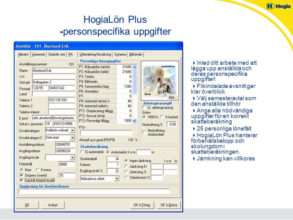HogiaLön Plus -personspecifika uppgifter  Inled ditt arbete med att lägga upp anställda och deras personspecifika uppgifter!  Flikindelade avsnitt g