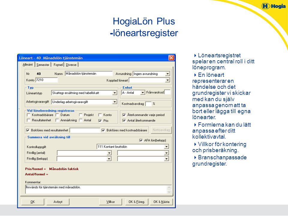 HogiaLön Plus -löneartsregister  Löneartsregistret spelar en central roll i ditt löneprogram.  En löneart representerar en händelse och det grundreg