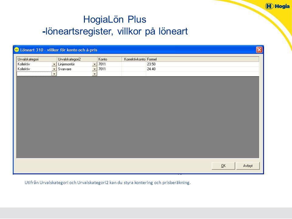 HogiaLön Plus -löneartsregister, villkor på löneart Utifrån Urvalskategori och Urvalskategori2 kan du styra kontering och prisberäkning.