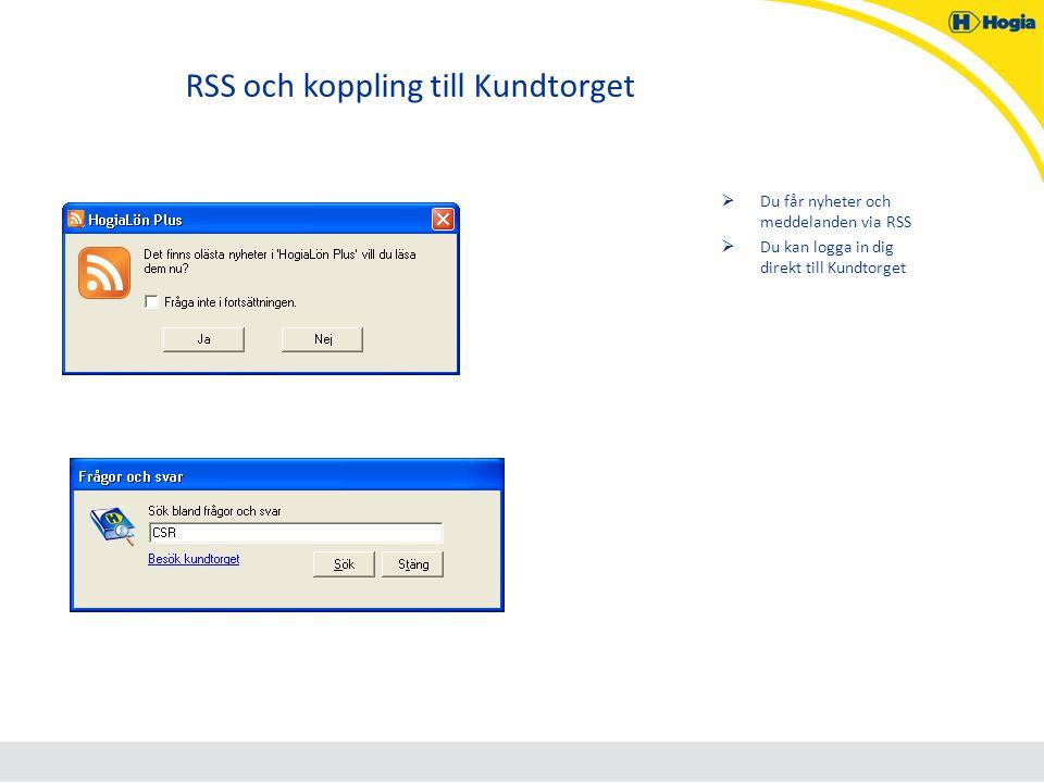 RSS och koppling till Kundtorget  Du får nyheter och meddelanden via RSS  Du kan logga in dig direkt till Kundtorget