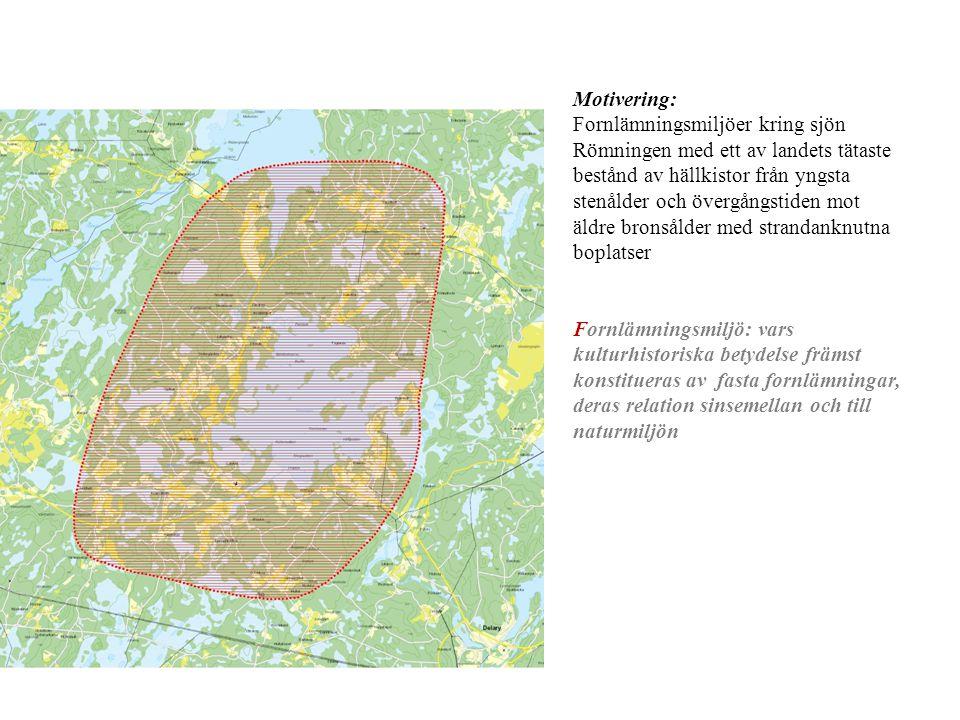 Motivering: Fornlämningsmiljöer kring sjön Römningen med ett av landets tätaste bestånd av hällkistor från yngsta stenålder och övergångstiden mot äld