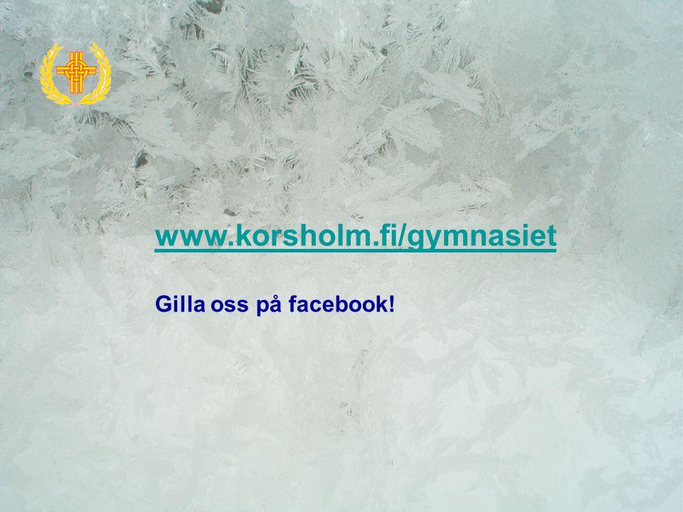 www.korsholm.fi/gymnasiet Gilla oss på facebook!