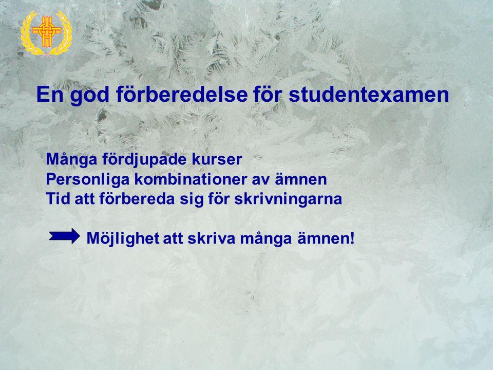 Studentexamen – 4 obligatoriska prov -endast modersmålet är obligatoriskt för alla -finska -främmande språk -ämnesrealprov -matematik Obegränsat antal frivilliga prov