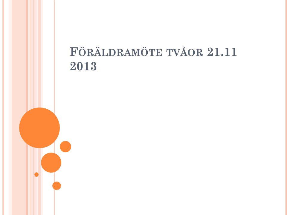 F ÖRÄLDRAMÖTE TVÅOR 21.11 2013