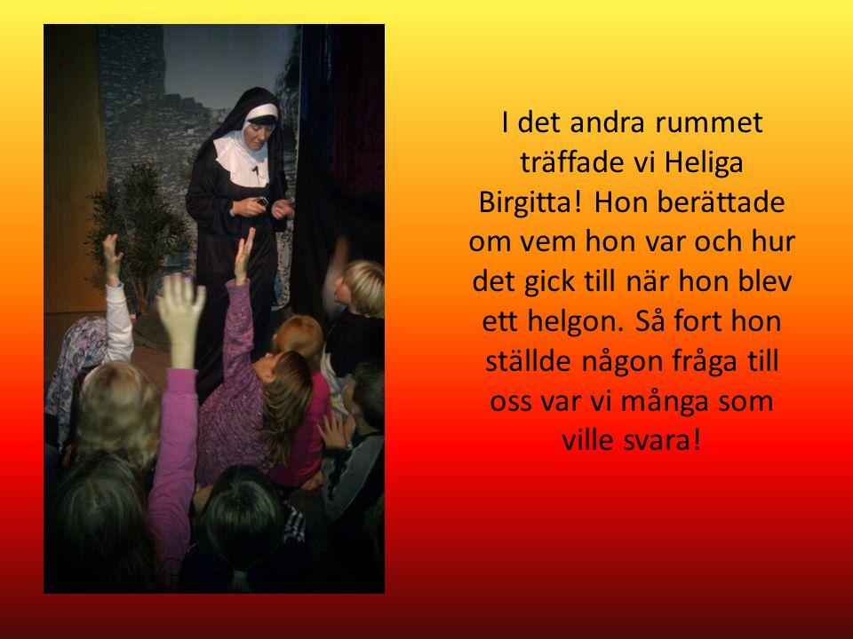 I det andra rummet träffade vi Heliga Birgitta.