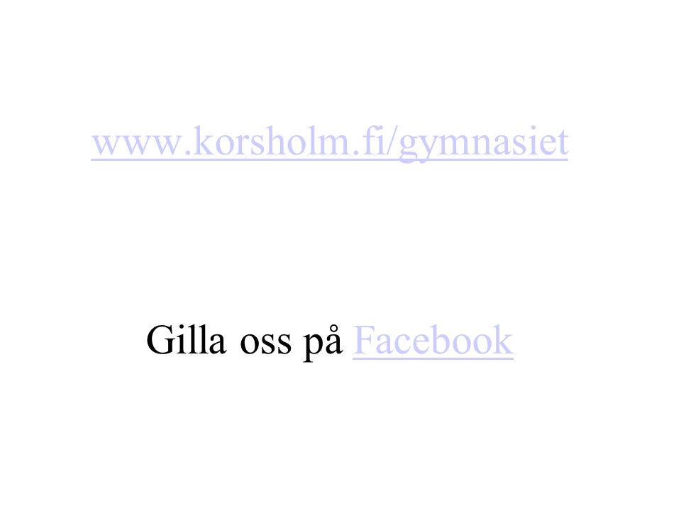 www.korsholm.fi/gymnasiet www.korsholm.fi/gymnasiet Gilla oss på FacebookFacebook