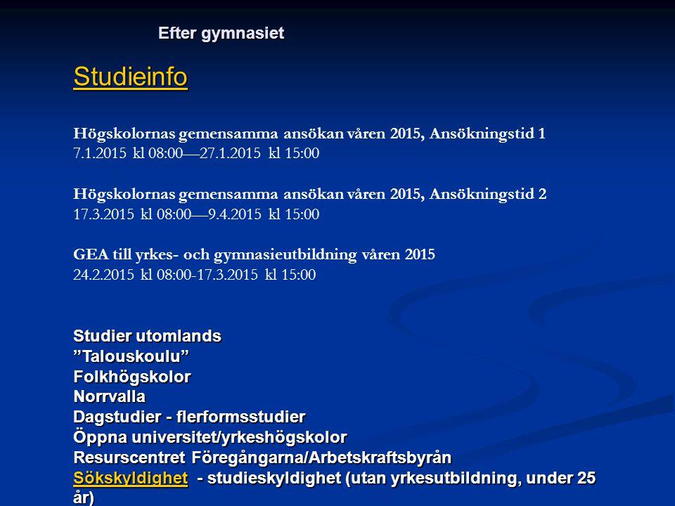 Studieinfo Högskolornas gemensamma ansökan våren 2015, Ansökningstid 1 7.1.2015 kl 08:00—27.1.2015 kl 15:00 Högskolornas gemensamma ansökan våren 2015