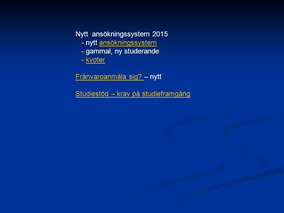 Studieinfo Högskolornas gemensamma ansökan våren 2015, Ansökningstid 1 7.1.2015 kl 08:00—27.1.2015 kl 15:00 Högskolornas gemensamma ansökan våren 2015, Ansökningstid 2 17.3.2015 kl 08:00—9.4.2015 kl 15:00 GEA till yrkes- och gymnasieutbildning våren 2015 24.2.2015 kl 08:00-17.3.2015 kl 15:00 Studier utomlands Talouskoulu FolkhögskolorNorrvalla Dagstudier - flerformsstudier Öppna universitet/yrkeshögskolor Resurscentret Föregångarna/Arbetskraftsbyrån SökskyldighetSökskyldighet - studieskyldighet (utan yrkesutbildning, under 25 år) Sökskyldighet Efter gymnasiet