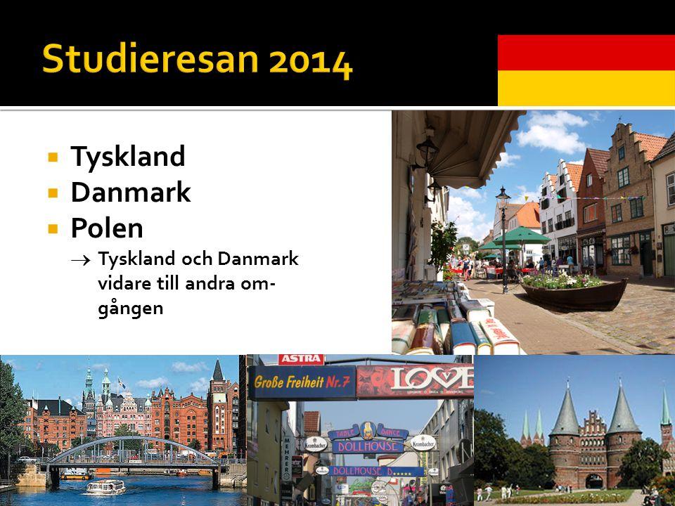  Tyskland  Danmark  Polen  Tyskland och Danmark vidare till andra om- gången
